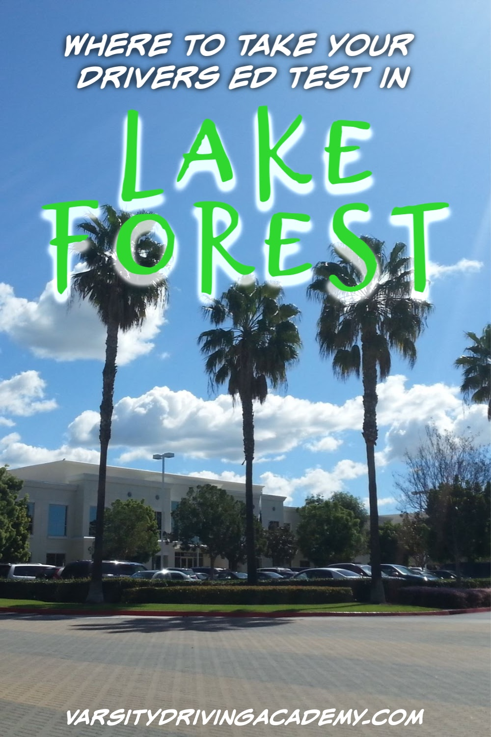 Knowing where to take your drivers ed test in Lake Forest could tell you where you need to practice driving in Orange County.
