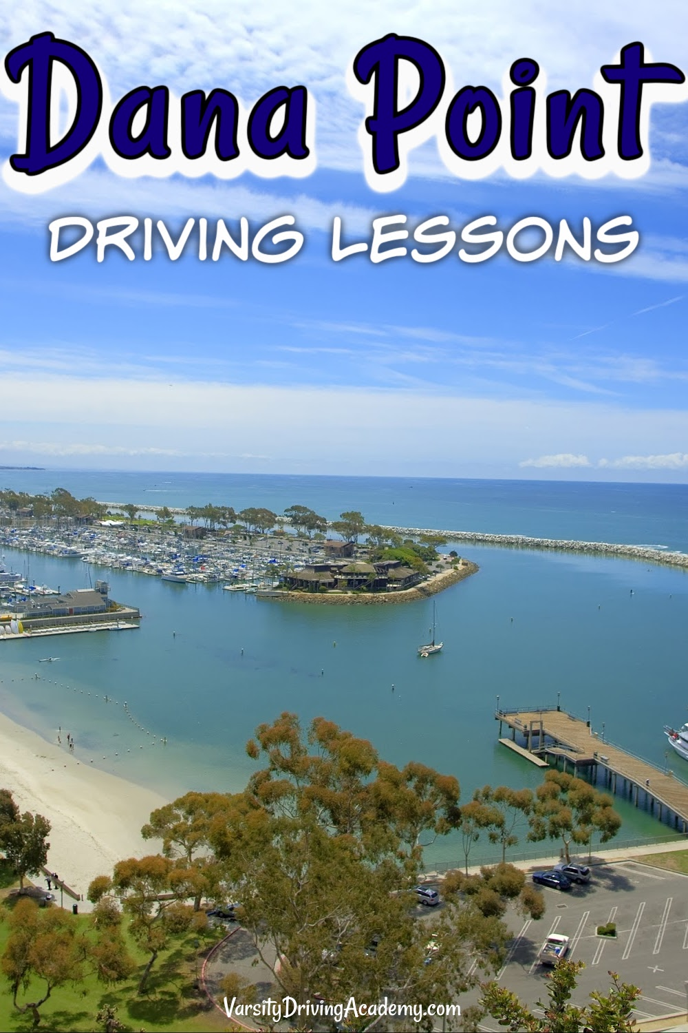 Dana Point driving lessons are the only way to get a valid driver's license in Dana Point and Varsity Driving Academy can help.