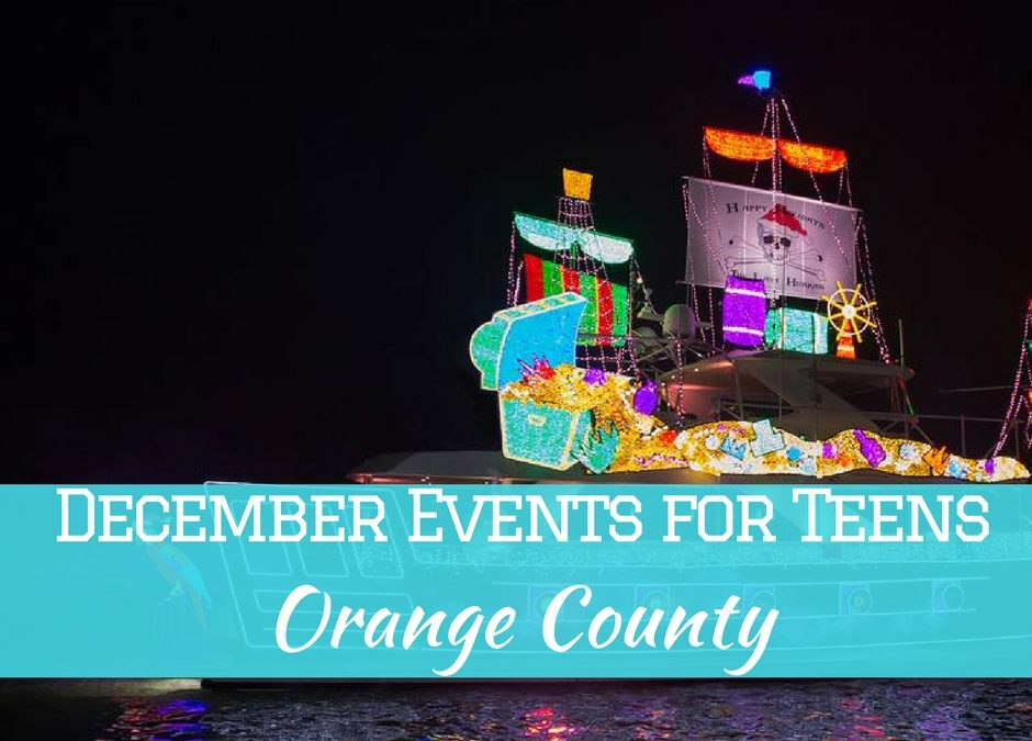 December 2017 Events for Teens in Orange County