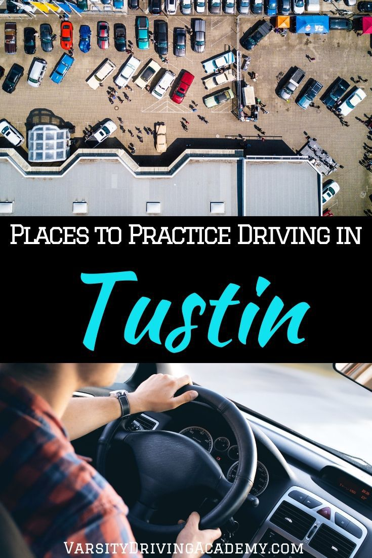 The best places to practice driving in Tustin will help teens in Tustin safely practice driving while still providing necessary obstacles.