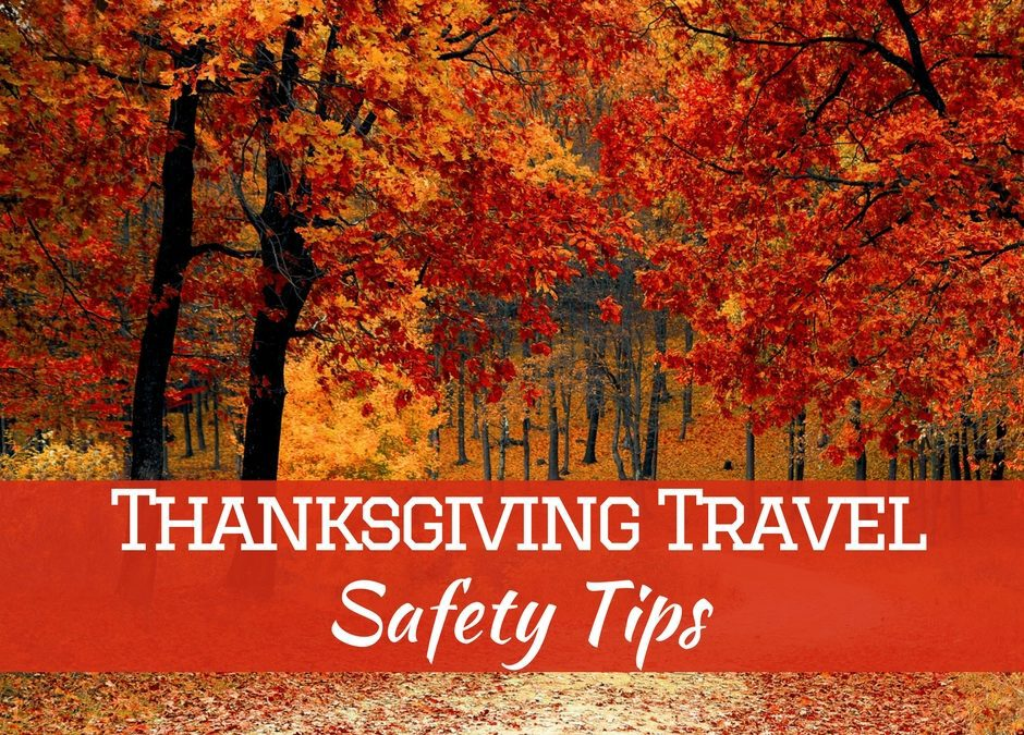Thanksgiving Travel Safety Tips