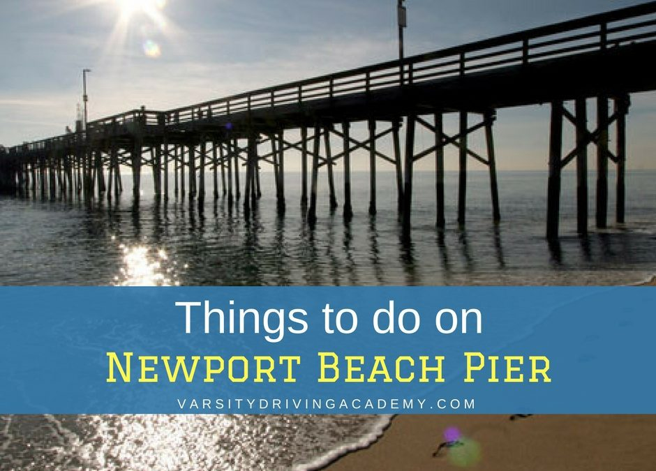 10 Things to Do on Newport Beach Pier