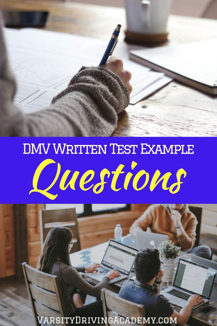 You can get a feel for what the test will be like when you can look at some DMV written test question examples that will prepare you for success.