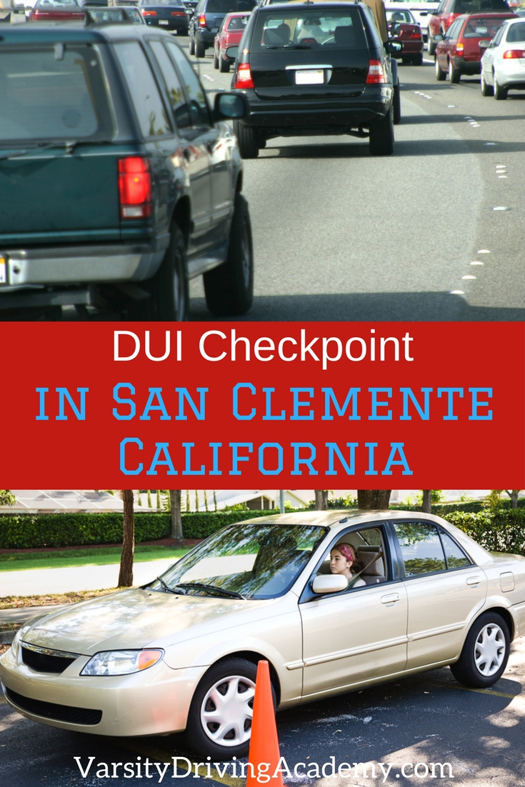 The DUI checkpoint in San Clemente is a prime example of why checkpoints should be in every city, or town every weekend to keep drivers safe.