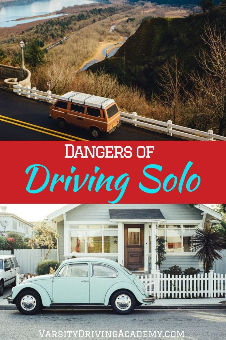 The dangers of driving solo affect everyone, no matter how long you've been driving and those dangers have gotten worse over the years.