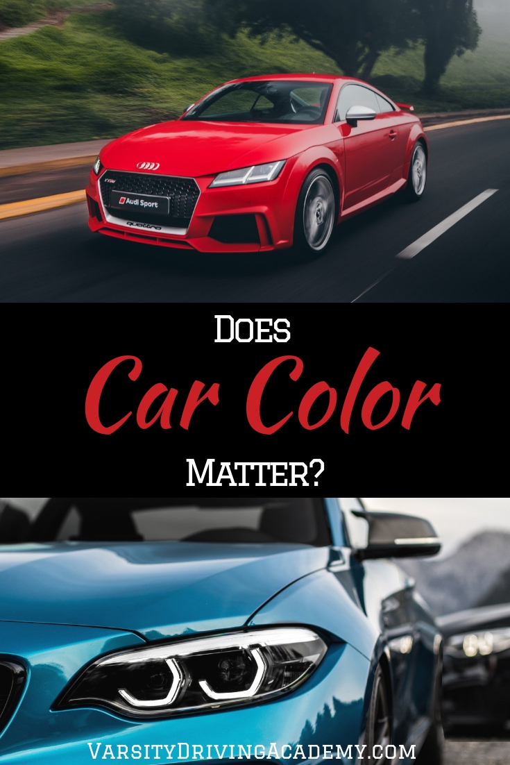 If it is true that car color matters, then why does car color matter when you're on the road or just parked in your driveway?