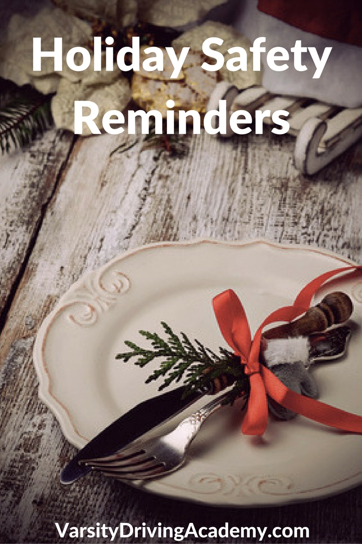 Holiday safety reminders will help you celebrate the season safely and responsibly so you can celebrate again next year as well.