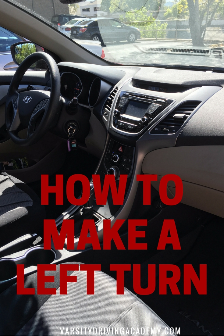 how to make a left turn varsity driving academy 1 rated orange county driving school. Black Bedroom Furniture Sets. Home Design Ideas