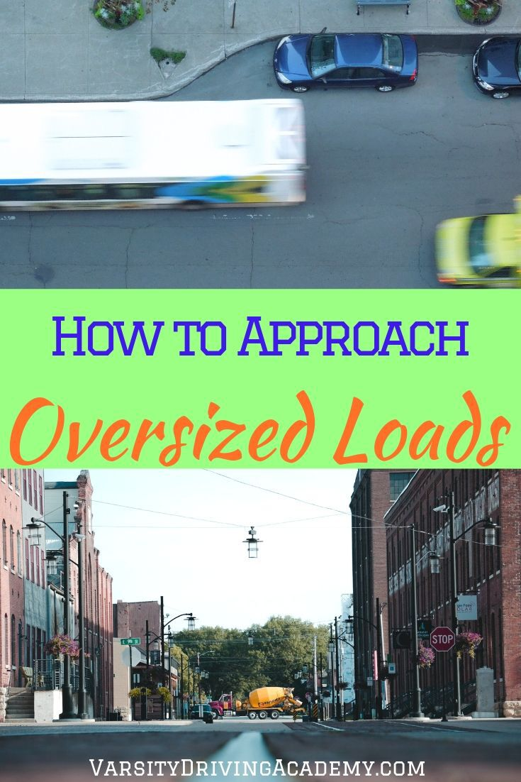 You can learn how to approach oversized loads on the streets so that you remain safe while driving but also get to where you need to be.