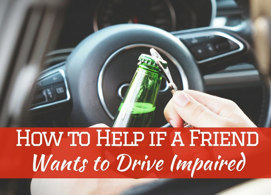 How to Help if a Friend Wants to Drive Impaired