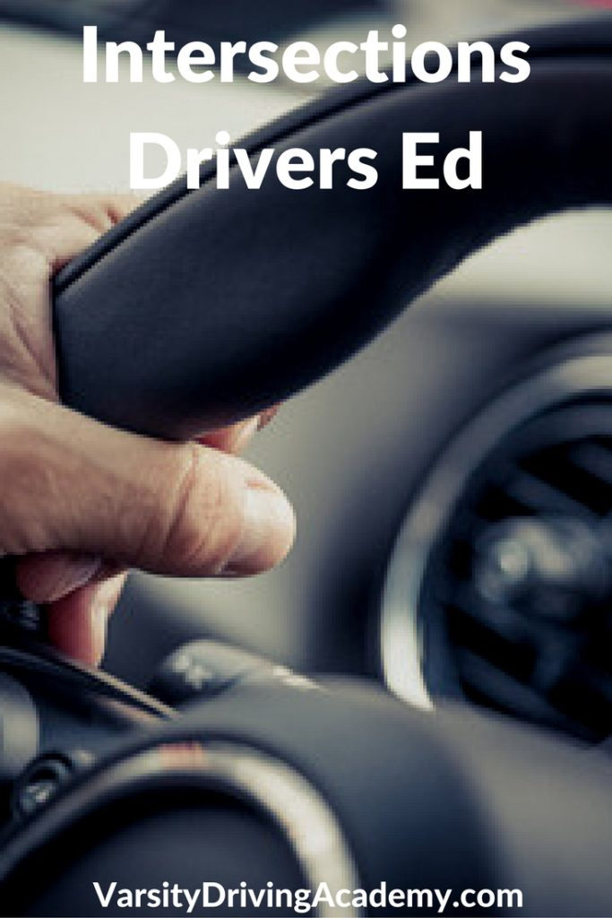 Intersections drivers ed is only part of the learning experience at Varsity Driving Academy, but you can get a head start on learning before you go.
