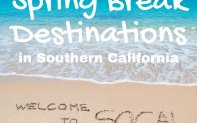 Spring Break Destinations in Southern California
