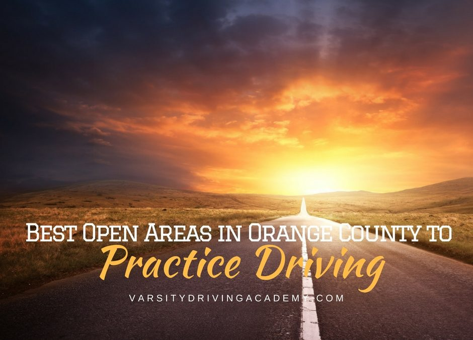 Best Open Areas to Practice Driving in Orange County