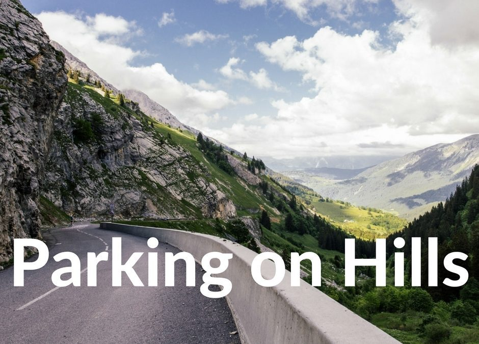 Parking on Hills – Driver Tips