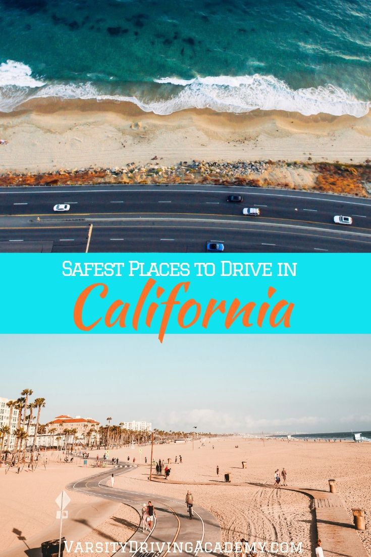Learn about where the safest places in California to drive and then visit and discover what it means to drive safely in California.