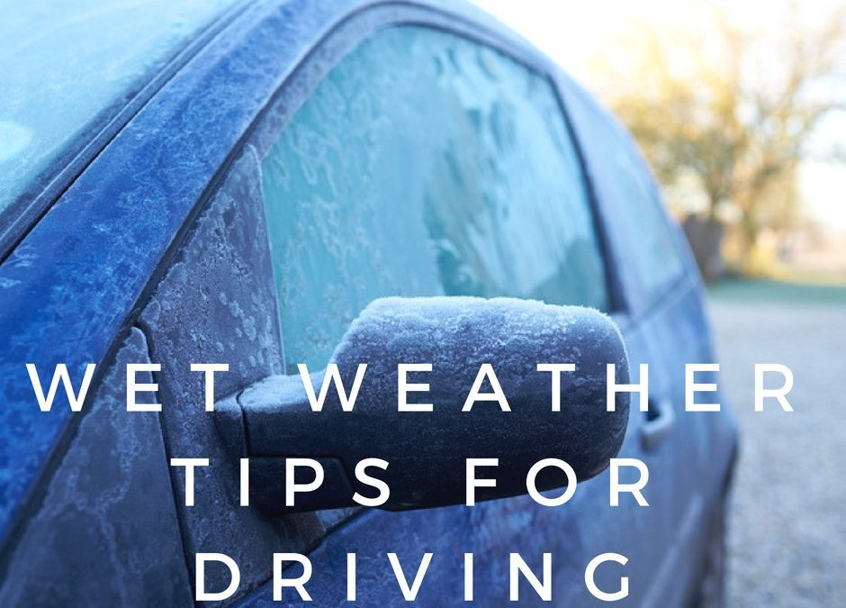 Tips For Driving in Wet Conditions