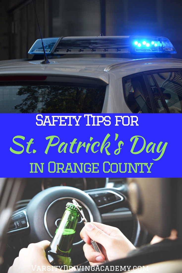 Have a fun St. Patrick's Day in Orange County and stay safe by making smart decisions and planning ahead for any situation.