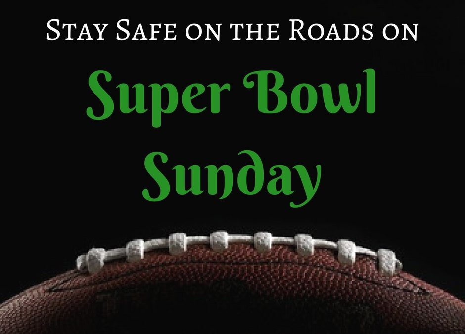 Stay Safe on the Roads on Super Bowl Sunday