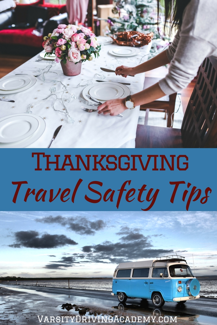 Use Thanksgiving travel safety tips to make sure you and your family arrive at your holiday destination safe and sound and ready to eat.