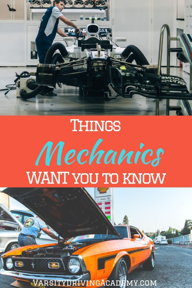 There are some things mechanics want you to know that will help both you and them during any visit or even before the visit.