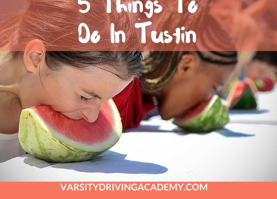 Things to Do in Tustin California Featured