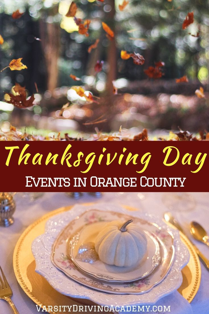 There are things to do on Thanksgiving Day in Orange County that will fit right into your family traditions and may even create new ones.