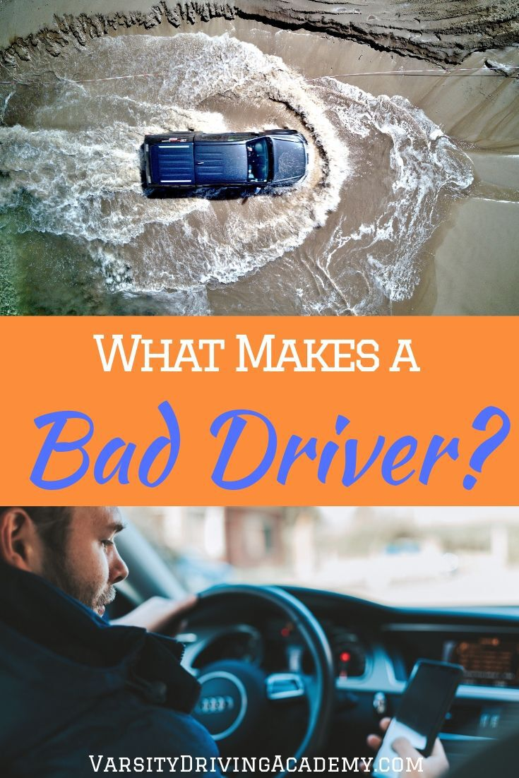 When you know what makes a bad driver you can use that info to become a better driver yourself by avoiding those traits and habits.