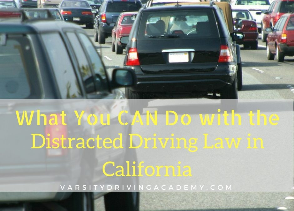 Distracted Driving Law in California: What CAN You Do