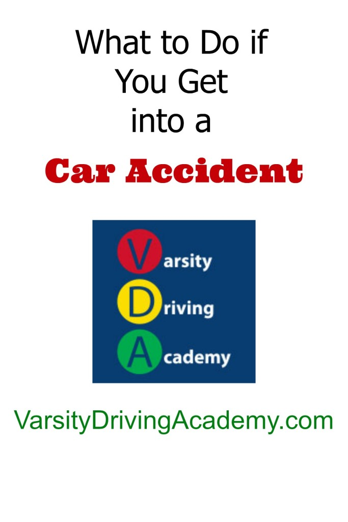 What to Do if you Get into a Car Accident - Varsity Driving Academy