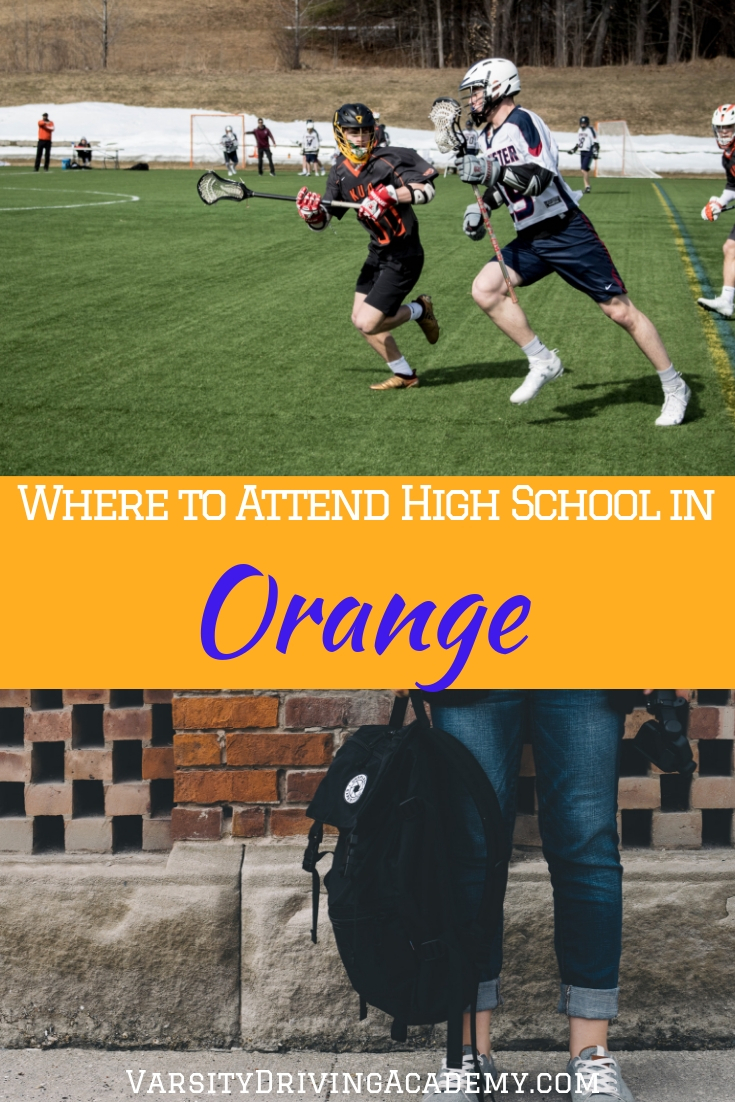 Where to attend high school in Orange depends on where you live and if you live within a specific boundary set by the school district.